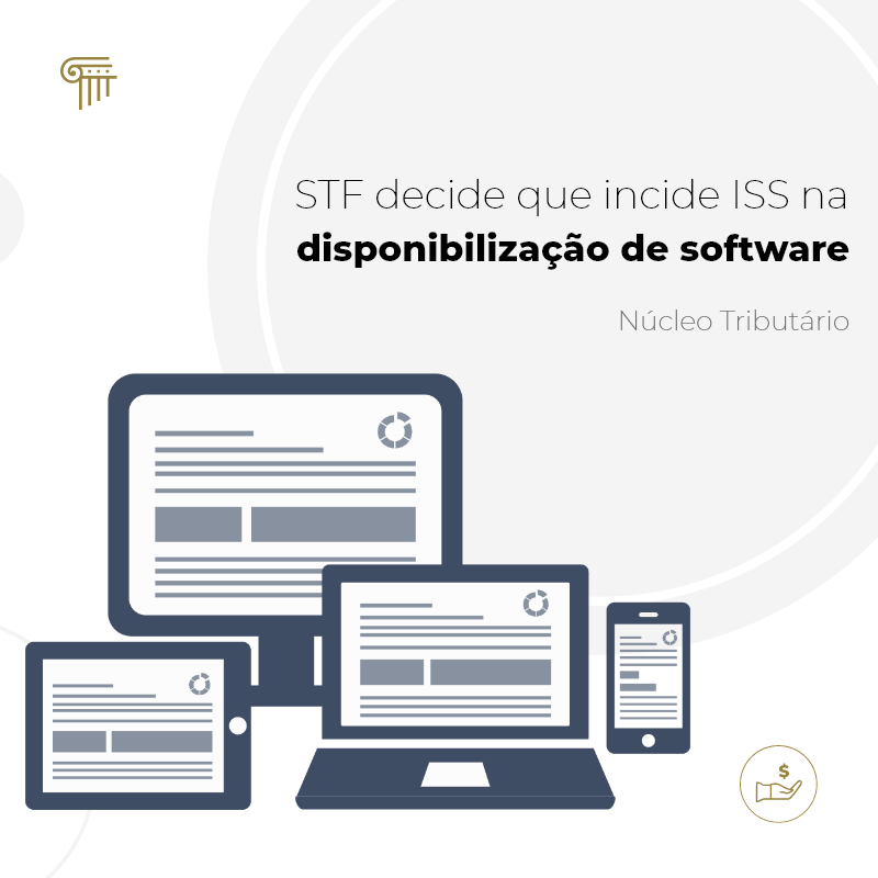 STF decide que incide ISS na disponibilização de software